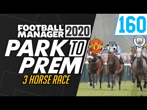 Park To Prem FM20 | Tow Law Town #160 - 3 Horse Race | Football Manager 2020