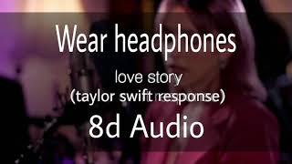 Beth McCarthy - Love story (Taylor Swift response) (8d Audio) (Wear headphones)