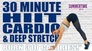 30 Minute HIIT Cardio and Deep Stretch Workout 🔥Burn 310 Calories!* 🔥Sydney Cummings