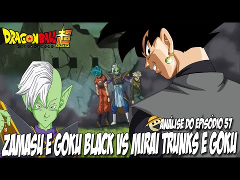 GOKU e TRUNKS VS BLACK E ZAMASU! / DRAGON BALL SUPER EP 57 / ANALISE