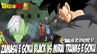 GOKU e TRUNKS VS BLACK E ZAMASU! / DRAGON BALL SUPER EP 57 / ANALISE