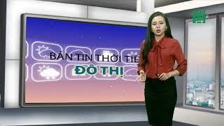 Thời tiết các thành phố lớn 15/11/2018: Sài Gòn, Cần Thơ nắng đến 34 độ C | VTC14