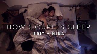 Brit & Nina's Story | How Couples Sleep | Cut