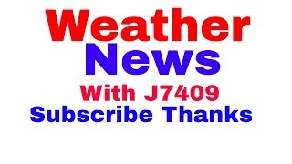 Weather News with J7409 Wednesday Nov 14,2018
