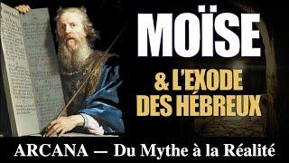 Moïse et l'exode des Hébreux - Du Mythe à la Réalité