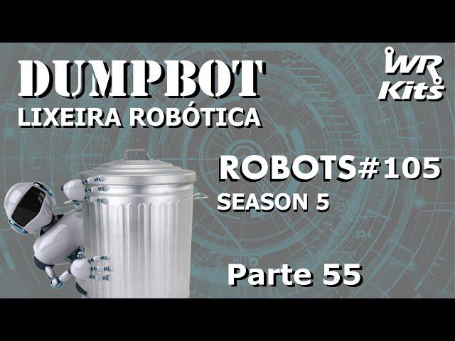NOVA SOLUÇÃO PARA OS TRILHOS DO ELEVADOR (DumpBot 55/x) | Robots #105