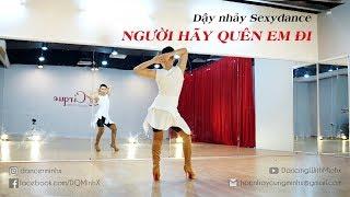 Dạy nhẩy - Người Hãy Quên Em Đi (Dance Tutorial + Group Perform) | Dancing with Minhx