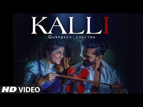 Kalli: Gurpreet Chattha (Full Song) Beat Boi Deep - Lvy Anshu