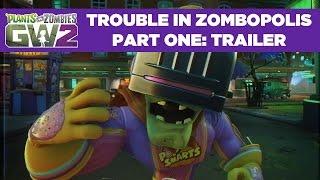 Plants vs. Zombies: Garden Warfare 2 - Trouble in Zombopolis Trailer