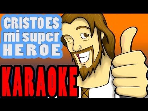 Cristo es mi Super Heroe - PISTA SIN VOCES