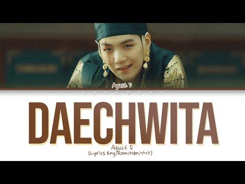 Agust D (BTS SUGA) - Daechwita lyrics (Color Coded Eng/Rom/Han/가사)