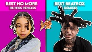 BEST NO MORE PARTIES REMIXES VS BEST BEATBOX REMIXES