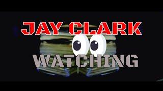 JAY CLARK - WATCHING FT.BOODA