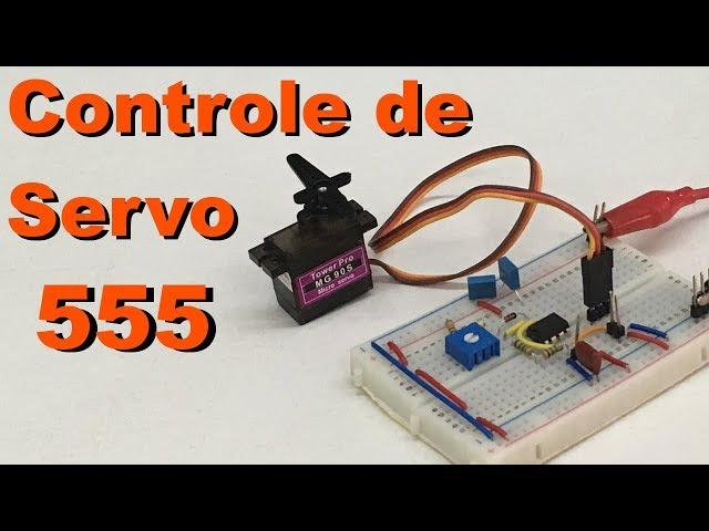 CONTROLE DE SERVO COM 555 | Conheça Eletrônica! #092