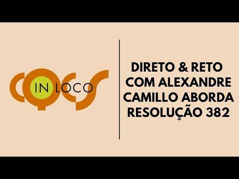 Imagem post: Direto e Reto com Alexandre Camillo aborda a Resolução 382