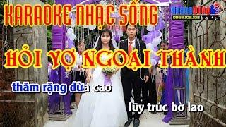 HỎI VỢ NGOẠI THÀNH | Karaoke Nhạc Sống Cực Hay | Hình ảnh Full HD | Beat Chất Lượng Cao🎼