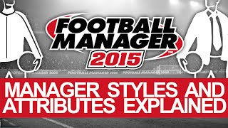 Manager Styles and Attributes Tutorial - Football Manager 2015