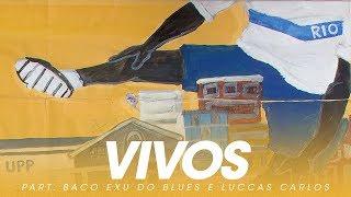 BK' - Vivos part. Baco Exu do Blues e Luccas Carlos (Gigantes)