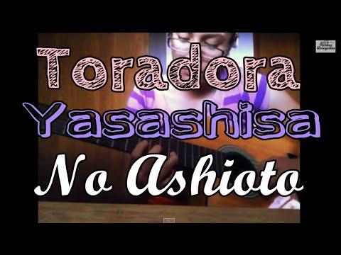 Toradora - Yasashisa No Ashioto Guitar Cover
