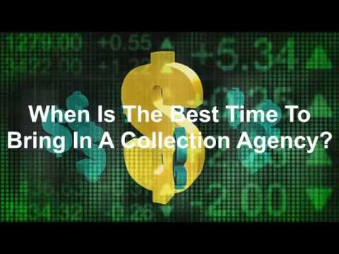 When Is The Best Time For My Business To Bring In A Collection Agency?
