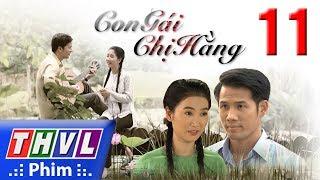 THVL | Con gái chị Hằng - Tập 11