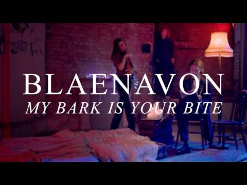 Blaenavon - My Bark Is Your Bite