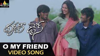 Happy Days Video Songs | O My Friend Video Song | Varun Sandesh, Tamannah | Sri Balaji Video