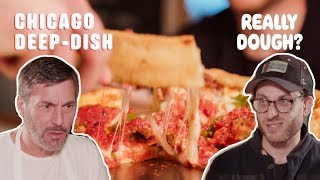 Chicago Deep Dish: Pizza or Casserole? || Really Dough?