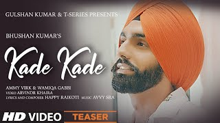 Latest Punjabi Video Kade Kade Ammy Virk FT Wamiqa Gabbi Download