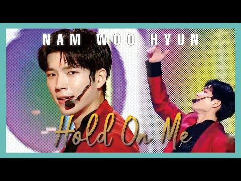 [HOT] Nam Woo Hyun - Hold On Me ,  남우현 -   Hold On Me  show Music core 20190518