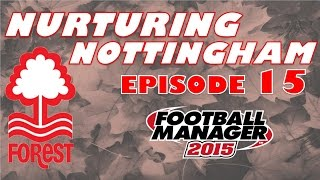 Nurturing Nottingham #15 - Emulating Brian Clough - Football Manager 2015