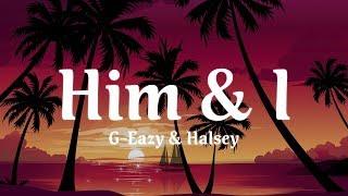 G-Eazy & Halsey - Him & I (Lyric Video)