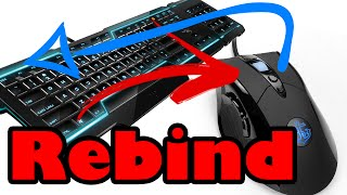 How to Rebind / Remap any Mouse or Keyboard Button or Key to any other (Tutorial)