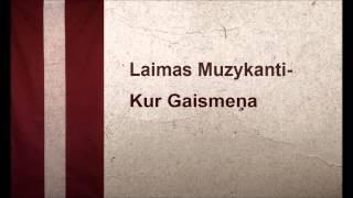 Laimas Muzykanti - Kur gaismeņa
