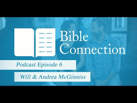 Bible Connection Podcast: Will and Andrea McGinniss
