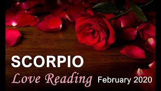 SCORPIO LOVE READING - FEBRUARY 2020