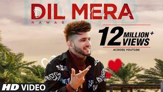 Video Dil Mera - Nawab