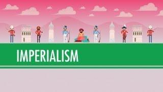 Imperialism: Crash Course World History #35