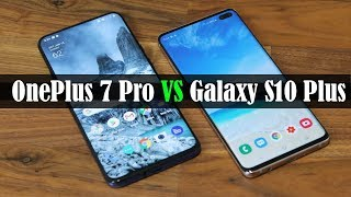 OnePlus 7 Pro vs Galaxy S10 Plus: Full Comparison