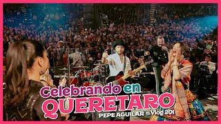 Pepe Aguilar - El Vlog 201 Celebrando en Querétaro