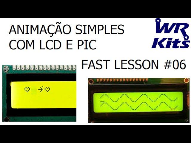 ANIMAÇÃO SIMPLES COM LCD E PIC | Fast Lesson #06