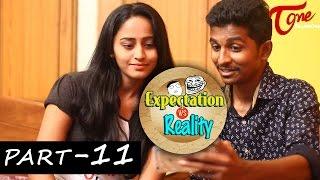 Expectation Vs Reality | Episode #11 | Telugu Comedy Web Series | by Ravi Ganjam | #TeluguWebSeries