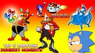 Top 5 Dumbest Robotnik Moments