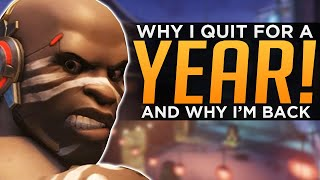 Why I Quit Overwatch for a Year, But Came BACK!
