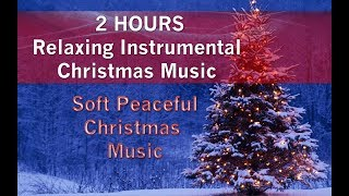 2 HOURS Soft Relaxing Instrumental Christmas Music 🎄Peaceful Holiday Music