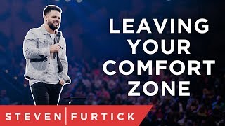 Leave Your Comfort, Find Your Calling | Pastor Steven Furtick