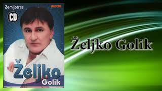 Zeljko Golik - Umirem za tebe - (Audio 2010)