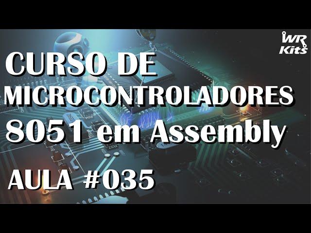CONTROLE DE SERVO MOTORES | Assembly para 8051 #035