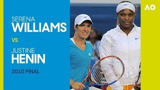 AO Classics: Serena Williams v Justine Henin (2010 F)