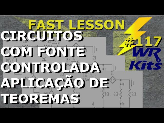 THÉVENIN E NORTON EM CIRCUITOS COM FONTE CONTROLADA | Fast Lesson #117